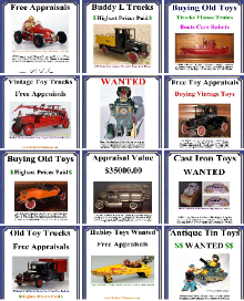 buying antique toy collections any condition, Old Toy Collections Wanted, toy collection appraisal, Buying vintage toys Buying antique toy collections large or small, selling vintage toys buying vintaage toy cars buying vintage toy banks buying large vintgae toy colelctions buying antique toys highest prices paid free toy appraisals, www.buddyltrucks.com free toy appraisal