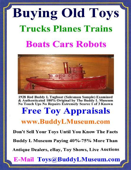 Buddy L Museum Buying Antique Toys German American Japan France Tin Toys, Buddy L Truck Value Guide and Information, Vintage Toys Price Guide Free Appraisals